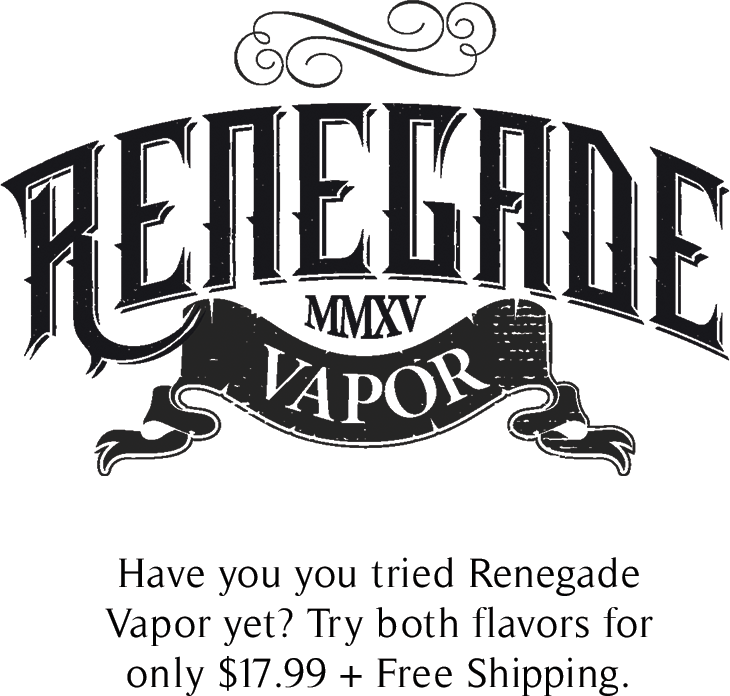 Renegade Vapor Special Offer